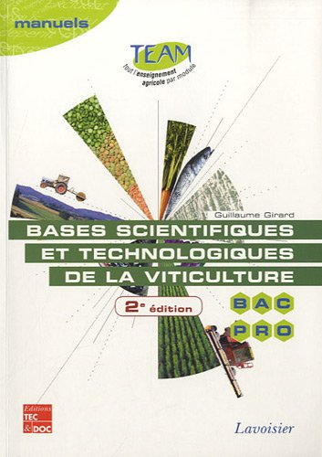 Bases scientifiques et technologiques de la viticulture Bac Pro CGEA option Vigne et vin : Modules MP 141-142 par Guillaume Girard