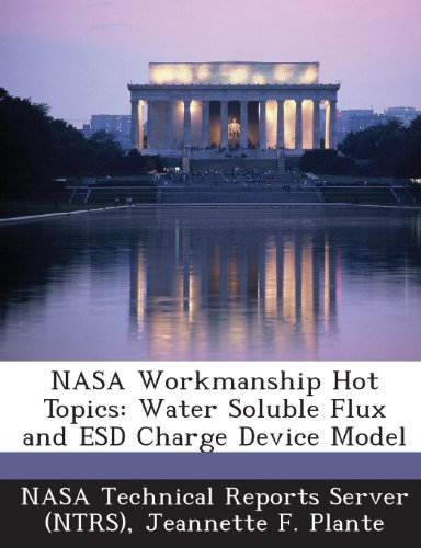 nasa-workmanship-hot-topics-water-soluble-flux-and-esd-charge-device-model