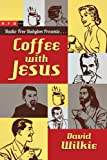 Coffee with Jesus (English Edition)