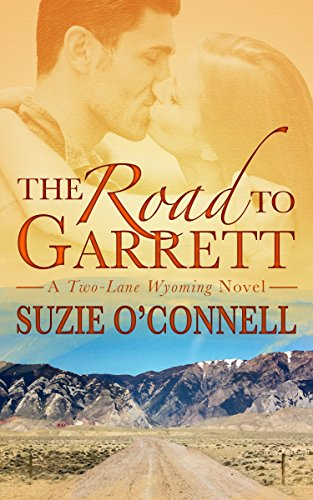 The Road to Garrett (Two-Lane Wyoming Book 1) (English Edition)