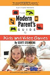 The Modern Parent'S Guide To Kids And Video Games by Scott Steinberg (2012-02-15)