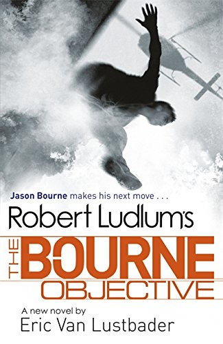 Robert Ludlum's the Bourne Objective (Jason Bourne Novels) by Eric Lustbader,Robert Ludlum