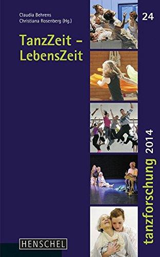 TanzZeit - LebensZeit: Tanzforschung 2014. Band 24