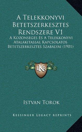 A Telekkonyvi Betetszerkesztes Rendszere V1: A Kozonseges Es a Telekkonyvi Atalakitassal Kapcsolatos Betetszerkesztes Szabalyai (1901)