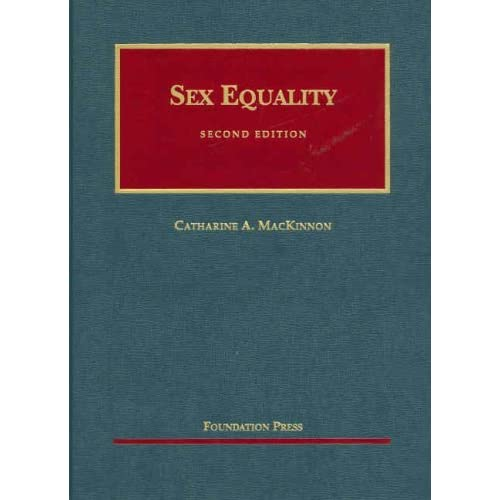 Sex Equality (University Casebook Series) by Catharine Mackinnon (2007-09-04)