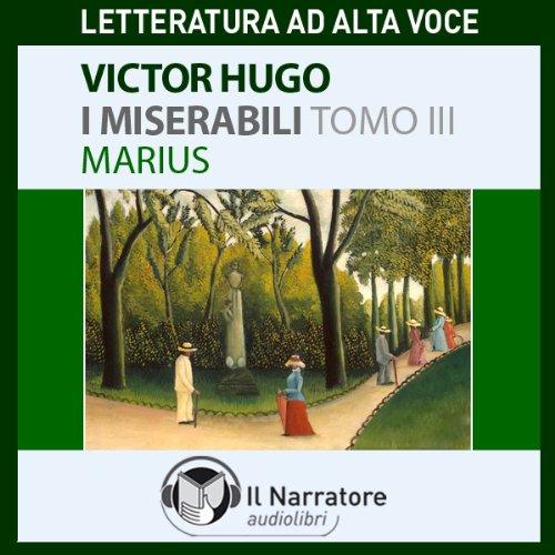 I Miserabili. Tomo 3 - Marius  Audiolibri