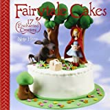 Fairytale Cakes: 17 Enchanted Creations by Noga Hitron (2008-10-07)
