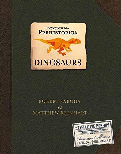 Encyclopedia Prehistorica Dinosaurs Pop-up por Robert Clarke Sabuda