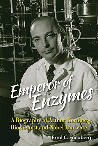 EMPEROR OF ENZYMES: A BIOGRAPHY OF ARTHUR KORNBERG, BIOCHEMIST AND NOBEL LAUREATE (0)