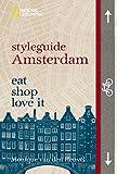 styleguide Amsterdam (National Geographic Styleguide, Band 465) - Monique van den Heuvel