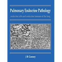 Pulmonary Endocrine Pathology: Endocrine Cells and Endocrine Tumours of the Lung