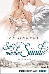 Süß wie die Sünde: Roman