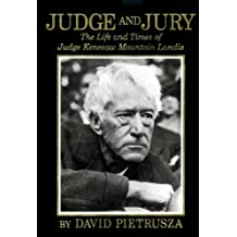 Judge and Jury: The Life and Times of Judge Kenesaw Mountain Landis (English Edition)