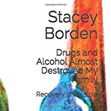 Drugs and Alcohol Almost Destroyed My Family
