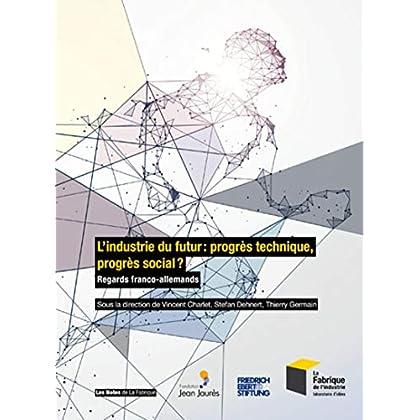L'industrie du futur : progrès technique, progrès social ?: Regards franco-allemands
