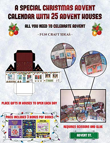 Fun Craft Ideas (A special Christmas advent calendar with 25 advent houses - All you need to celebrate advent): An alternative special Christmas ... using 25 fillable DIY decorated paper houses