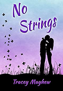 No Strings (A fun, flirty contemporary romance) (English Edition) di [Mayhew, Tracey]