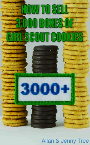 How to Sell 3,000 Boxes of Girl Scout Cookies (English Edition) Scouts Cookie-top