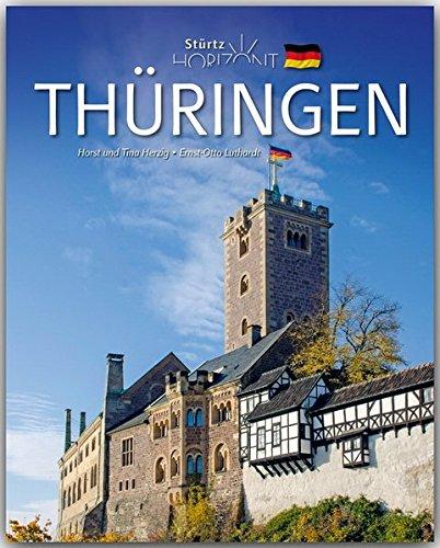 Horizont THÜRINGEN - 160 Seiten Bildband mit 240 Bildern - STÜRTZ Verlag