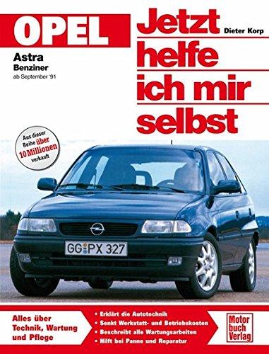Opel Astra F (Jetzt helfe ich mir selbst)