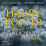 Harry Potter - the Most Amazing Quiz: 400 Questions and Answers from Easy to Hard