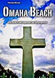 Omaha Beach: Eine Reise in die Gegenwart der Vergangenheit - Pamela Menzel
