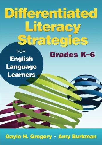 Differentiated Literacy Strategies for English Language Learners, Grades K-6