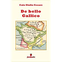 De bello Gallico - in italiano (Emozioni senza tempo)
