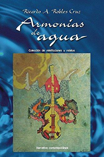Armonias de agua por Ricardo A. Robles Cruz