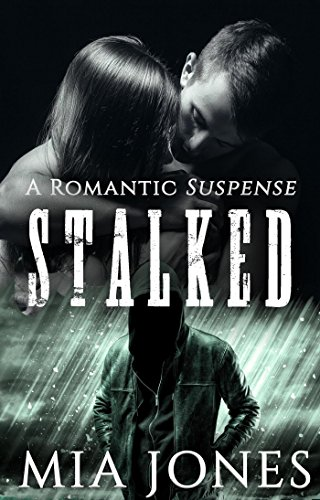Stalked by [Jones, Mia]