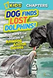 Best National Geographic Children's Books Children Chapter Books - National Geographic Kids Chapters: Dog Finds Lost Dolphins: Review