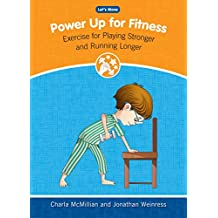 Power Up for Fitness: Exercise for Playing Stronger and Running Longer (Let's Move)