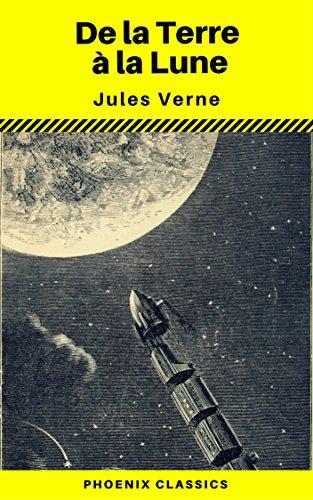 Couverture du livre De la Terre à la Lune (Annoté) (Phoenix Classics)