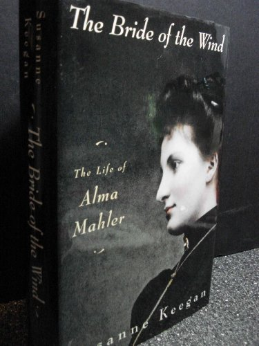 The Bride of Th Wind: Life of Alma Mahler
