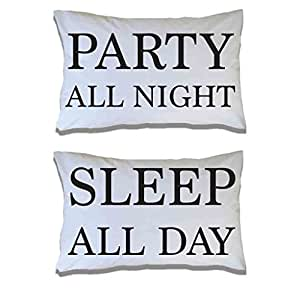 Party all night Sleep All day Pillowcases by VictoryStore