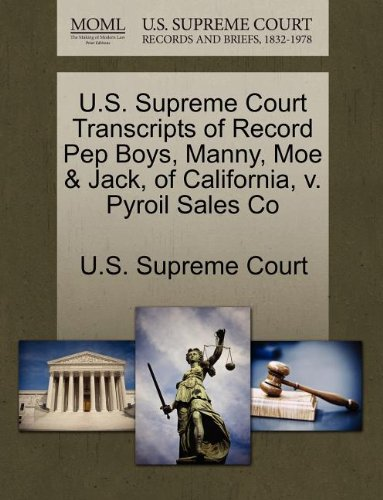 us-supreme-court-transcripts-of-record-pep-boys-manny-moe-jack-of-california-v-pyroil-sales-co