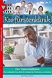 Kurfürstenklinik 78 – Arztroman: Der Vaterschaftstest