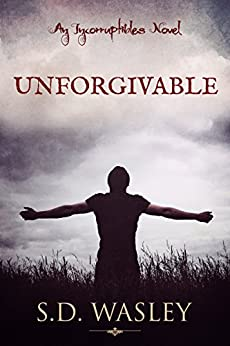 Unforgivable: An Incorruptibles Novel by [Wasley, S.D.]