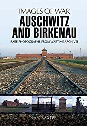 Auschwitz and Birkenau: Rare Wartime Images (Images of War)