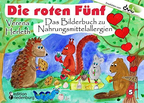 Die roten Fünf - Das Bilderbuch zu Nahrungsmittelallergien. Für alle Kinder, die einen einzigartigen Körper haben. (Empfohlen vom DAAB - Deutscher Allergie- und Asthmabund e.V.) (MIKROMAKRO 5)