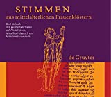 Stimmen aus mittelalterlichen Frauenklöstern / CD: Ein Horbuch mit geistlichen Texten auf Altsachsich, Mittelhochdeutsch und Mittelniederdeutsch