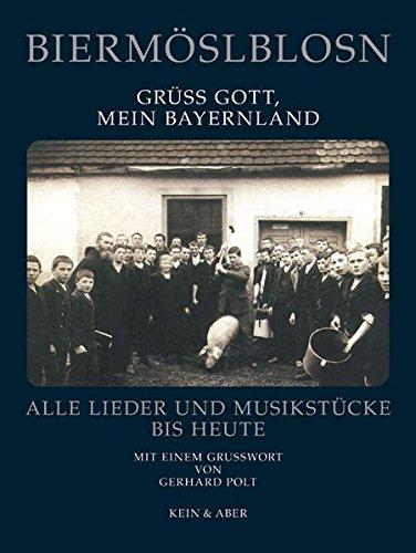 Grüß Gott, mein Bayernland: Lieder- und Musikstücke. Mit einem Grußwort von Gerhard Polt