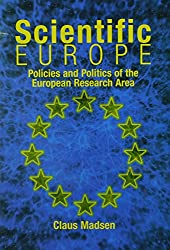 Scientific Europe: Policies and Politics of the European Research Area