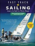 Fast Track to Sailing: Learn to Sail in Three Days by Steve Colgate (2009-03-13)