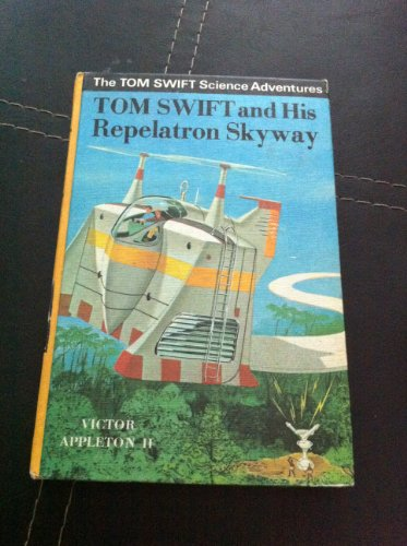 tom-swift-and-his-repelatron-skyway-the-tom-swift-science-adventures