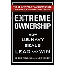 Extreme Ownership: How U.S. Navy SEALs Lead and Win (English Edition)