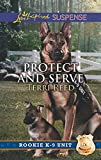 Protect And Serve (Mills & Boon Love Inspired Suspense) (Rookie K-9 Unit, Book 1)
