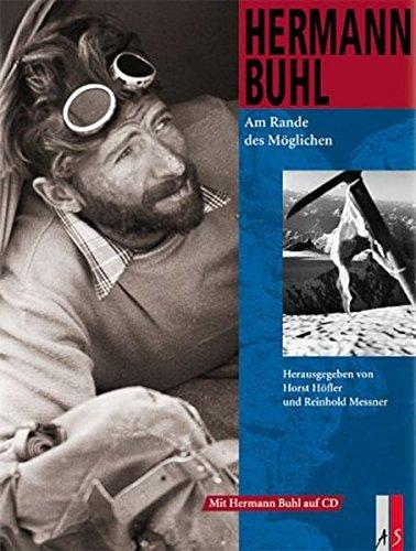 Hermann Buhl: Am Rande des Möglichen (Bergabenteuer)