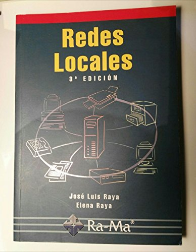 Redes Locales, 3ª edición por José Luis Raya Cabrera