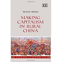 Making Capitalism in Rural China